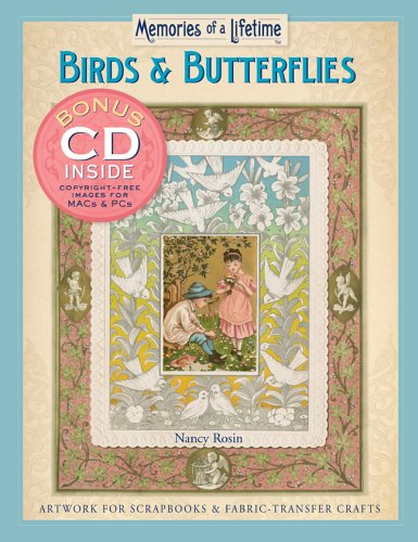Birds and Butterflies: Artwork for Scrapbooks and Fabric-transfer Crafts (Memories of a Lifetime S.)