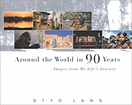 Around the World in 90 Years: Images from My Life's Journey