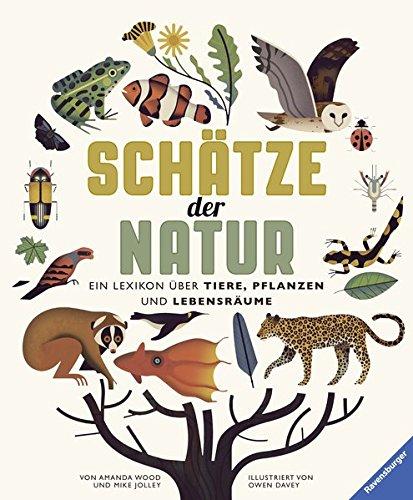 Schätze der Natur: Ein Lexikon über Tiere, Pflanzen und Lebensräume