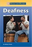 Deafness (Diseases and Disorders) - Barbara Sheen