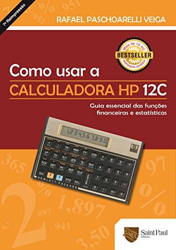 Como Usar a Calculadora HP 12C. Guia Essencial das Funções Financeiras e Estatísticas 2006