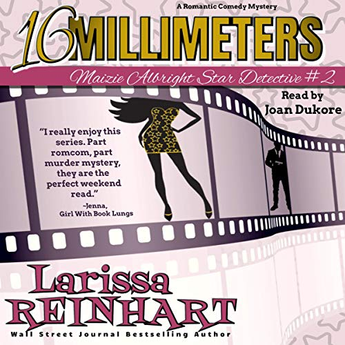 16 Millimeters: A Maizie Albright Humorous Romantic Mystery cover art