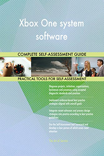 Xbox One system software All-Inclusive Self-Assessment - More than 670 Success Criteria, Instant Visual Insights, Comprehensive Spreadsheet Dashboard, Auto-Prioritized for Quick Results