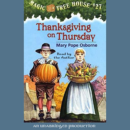 Thanksgiving on Thursday     Magic Tree House, Book 27              By:                                                                                                                                 Mary Pope Osborne                               Narrated by:                                                                                                                                 Mary Pope Osborne                      Length: 42 mins     76 ratings     Overall 4.5