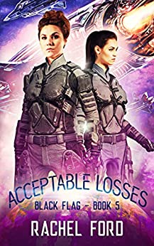 Acceptable Losses (Black Flag Book 5) by [Rachel Ford]