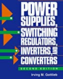 Power Supplies Switching Regulators, Inverters, and Converters