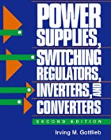 Power Supplies, Switching Regulators, Inverters, and Converters