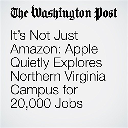 It's Not Just Amazon: Apple Quietly Explores Northern Virginia Campus for 20,000 Jobs copertina