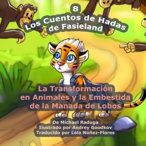 Los Cuentos de Hadas de Fasieland - 8: La Transformación en Animales y la Embestida de la Manada de Lobos: Volume 8