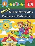 8000 Sumar Materiales Montessori Matematicas: 100+ Días de Tests Cronometrados - Práctica de Matemáticas, Dígitos 0-99, Problemas para practicar ... primaria. De 6 a 10 años - Aprender a añadir