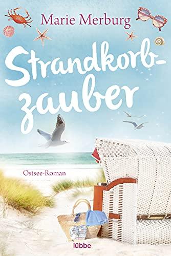 Strandkorbzauber: Ostsee-Roman