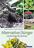 Alternative Dünger: von der Natur für die Natur (avBuch im Cadmos Verlag) (avBuch im Cadmos Verlag / im Cadmos Verlag)