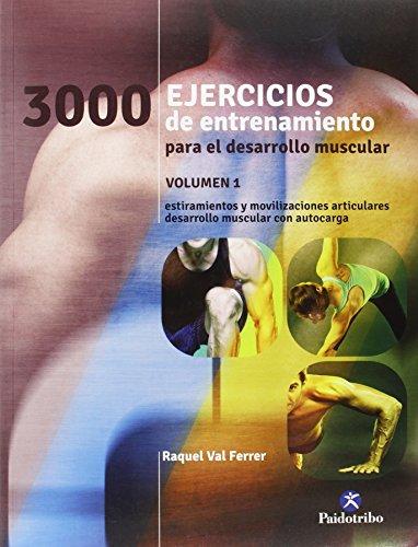 3000 Ejercicios de entrenamiento para el desarrollo muscular. Vol.1 (Deportes)