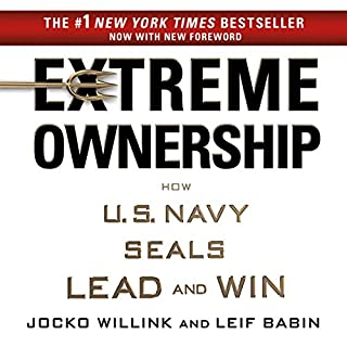 Extreme Ownership     How U.S. Navy SEALs Lead and Win              By:                                                                                                                                 Jocko Willink,                                                                                        Leif Babin                               Narrated by:                                                                                                                                 Jocko Willink,                                                                                        Leif Babin                      Length: 9 hrs and 33 mins     43,654 ratings     Overall 4.8