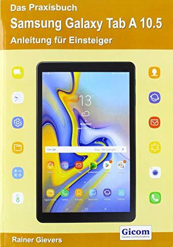 Das Praxisbuch Samsung Galaxy Tab A 10.5 - Anleitung für Einsteiger