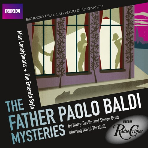 BBC Radio Crimes: The Father Paolo Baldi Mysteries: Miss Lonelyhearts & The Emerald Style audiobook cover art