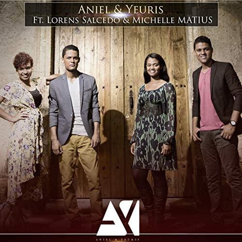 Aniel y Yeuris feat. Lorens Salcedo & Michelle Matius