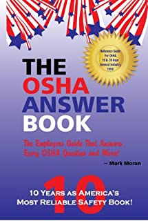 The OSHA Answer Book - The Employers Guide That Answers Every OSHA Question and More!