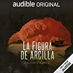 La Figura De Arcilla [The Clay Figure]                   By:                                                                                                                                 Malenka Ramos                               Narrated by:                                                                                                                                 Carlos Torres                      Length: 14 hrs and 21 mins     Not rated yet     Overall 0.0