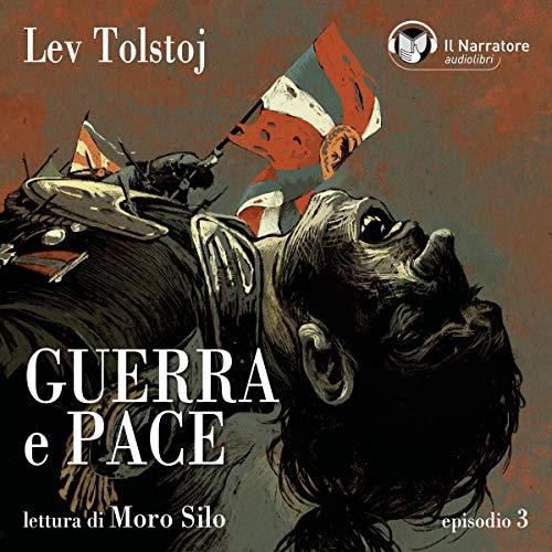 Guerra e Pace - Libro I, Parte III - Episodio 3 cover art
