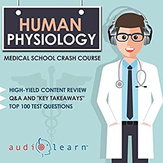 Human Physiology: Medical School Crash Course                   By:                                                                                                                                 AudioLearn Medical Content Team                               Narrated by:                                                                                                                                 Bhama Roget                      Length: 7 hrs and 9 mins     3 ratings     Overall 2.7