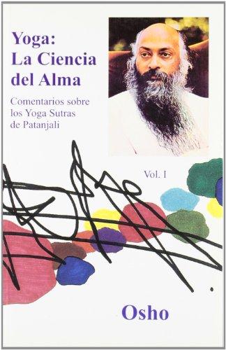 YOGA, LA CIENCIA DEL ALMA Volumen 1: COMENTARIOS SOBRE LOS YOGA SUTRA DE PATANJALI (Osho Gulaab)