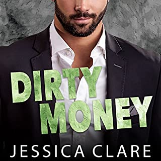 Dirty Money     Roughneck Billionaires Series, Book 1              By:                                                                                                                                 Jessica Clare                               Narrated by:                                                                                                                                 Rebecca Estrella,                                                                                        Rudy Sanda                      Length: 9 hrs and 24 mins     65 ratings     Overall 4.1