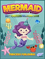 Mermaid Dot Markers coloring book: A Gorgeous Activity book for boys and girls full of cute mermaids. Recommended for kids 4-8