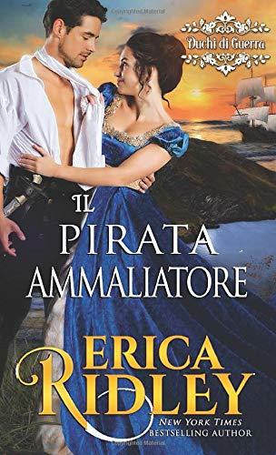 Il pirata ammaliatore: un romanzo rosa storico