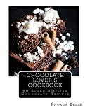 Chocolate Lover s Cookbook: 60 Super #Delish Chocolate Recipes