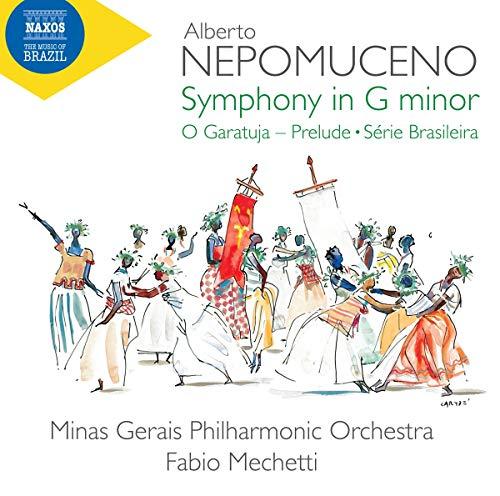 Nepomuceno, A.: Symphony in G Minor/ O Garatuja: Prelude/ S