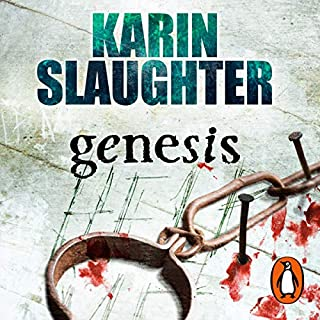 Genesis                   By:                                                                                                                                 Karin Slaughter                               Narrated by:                                                                                                                                 Jennifer Woodward                      Length: 15 hrs and 9 mins     103 ratings     Overall 4.6