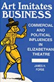 Art Imitates Business: Commercial Political Influences In Elizabethan Theatre
