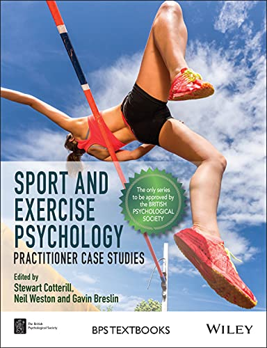Compare Textbook Prices for Sport and Exercise Psychology: Practitioner Case Studies BPS Textbooks in Psychology 1 Edition ISBN 9781118686546 by Cotterill, Stewart,Weston, Neil,Breslin, Gavin