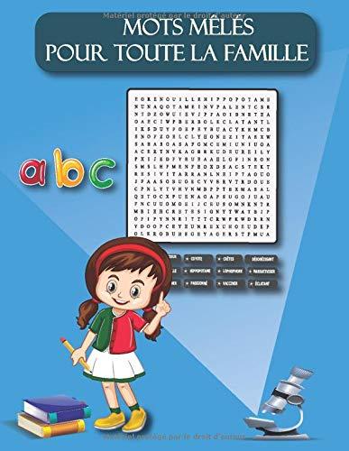 Mots Mêlés pour toute la famille: 900 mots cachés   60 grilles à compléter   Pour Adultes et Enfants de 7 ans et Plus   jeux de réflexion   Différents Thèmes   Grand Format (21,6 x 27,9 cm) A4