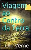 Viagem ao Centro da Terra (Portuguese Edition)