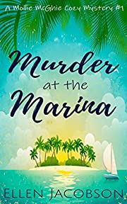 Murder at the Marina: A Quirky Cozy Mystery (A Mollie McGhie Cozy Sailing Mystery Book 1)