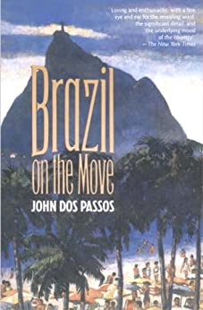 Brazil on the Move by [John Dos Passos]