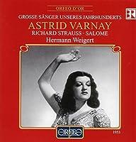 R.シュトラウス:歌劇「サロメ」 (2CD) (Strauss, Richard: Grosse Sanger unseres Jahrhunderts: Astrid Varnay - Richard Strauss: Salome)