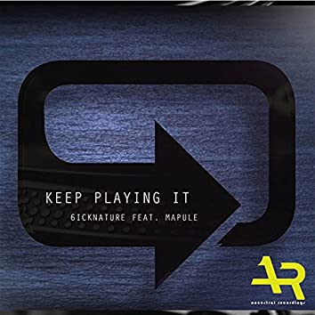 Keep Playing It