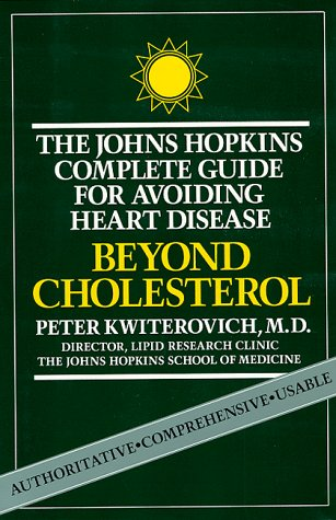 Beyond Cholesterol: The Johns Hopkins Complete Guide For Avoiding Heart Disease