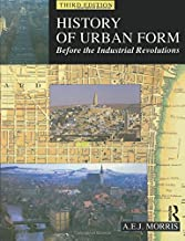 History of Urban Form: Before the Industrial Revolutions, 3rd Edition