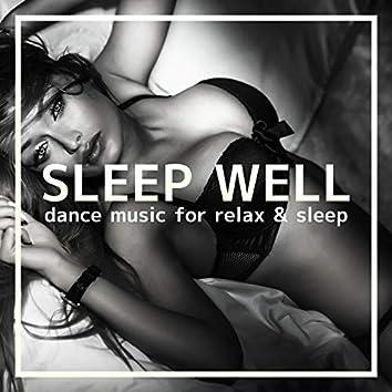 SLEEP WELL -dance music for relax & sleep-