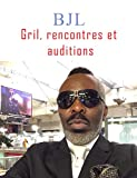 Gril, rencontres et auditions (French Edition)