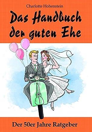 Das Handbuch der guten Ehe Hochzeitsgeschenk by Charlotte Hohenstein,Doro Kaiser