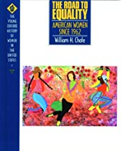 The Road to Equality: American Women Since 1962 (Young Oxford History of Women in the United States)