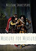 Measure for Measure: A play by William Shakespeare about themes including justice, morality and mercy in Vienna, and the dichotomy between corruption and purity
