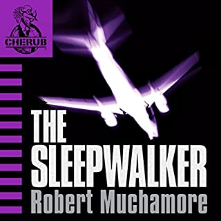 Cherub: The Sleepwalker                   By:                                                                                                                                 Robert Muchamore                               Narrated by:                                                                                                                                 Simon Scardifield                      Length: 5 hrs and 55 mins     90 ratings     Overall 4.8