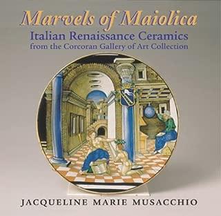 Marvels of Maiolica: Italian Renaissance Ceramics from the Corcoran Gallery