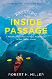 Kayaking the Inside Passage: A Paddler's Guide from Puget Sound, Washington, to Glacier Bay, Alaska (Second Edition) (English Edition)